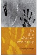 In the Absent Everyday by Tsering Wangmo