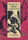 Death of a Minor Character by E.X. Ferrars