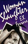 Woman Slaughter by E.X. Ferrars