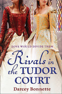 Rivals of the Tudor Court