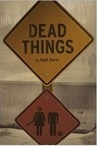 Dead Things by Matt Darst