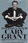 Evenings with Cary Grant: Recollections in His Own Words and by Those Who Knew Him Best