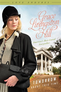 Tomorrow About This Time by Grace Livingston Hill