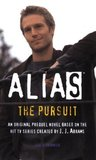 Alias: The Pursuit: A Michael Vaughn Novel (Prequel Series #5)