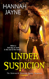 Under Suspicion (Underworld Detection Agency, #3)