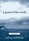 A Guest of the World: Meditations