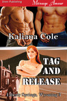 Tag and Release (Liberty Springs, Wyoming 3)