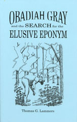 Obadiah Gray and the Search for the Elusive Eponym by Thomas G. Lammers