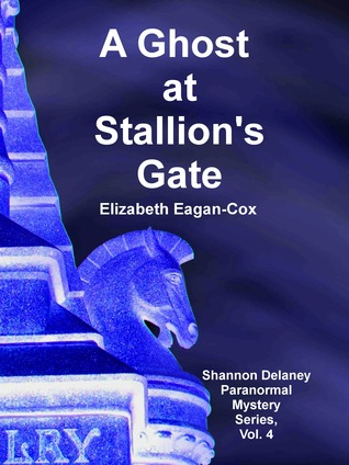 A Ghost at Stallion's Gate by Elizabeth Eagan-Cox