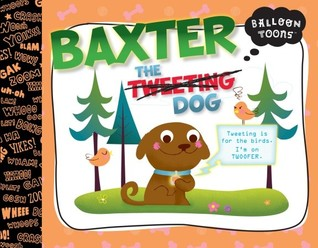 Balloon Toons: Baxter the Tweeting Dog