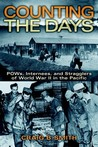 Counting the Days: POWs, Internees, and Stragglers of World War II in the Pacific