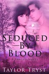 Seduced by Blood (A Sangre Novel, #1)