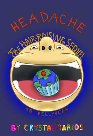 Headache: The Hair-Raising Sequel to Bellyache (Bellyache, #2)
