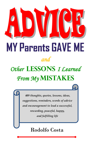 Advice My Parents Gave Me by Rodolfo Costa