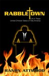 Rabbletown by Randy Attwood