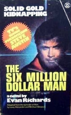 The Six Million Dollar Man, Solid Gold Kidnapping