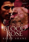 Blood Rose by Riley Shane