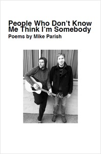 People Who Don't Know Me Think I'm Somebody by Mike Parish