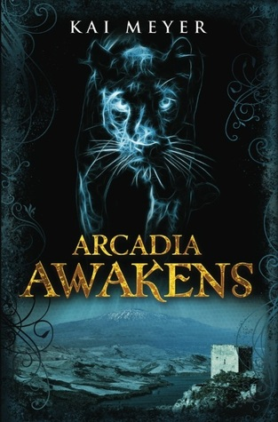 Arcadia Awakens by Kai Meyer