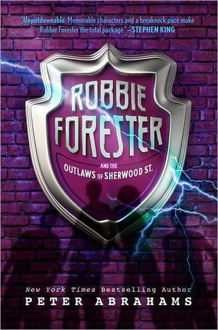 Robbie Forester and the Outlaws of Sherwood Street by Peter Abrahams
