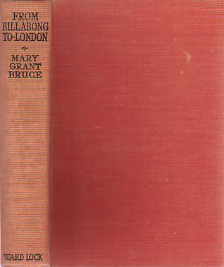From Billabong to London by Mary Grant Bruce