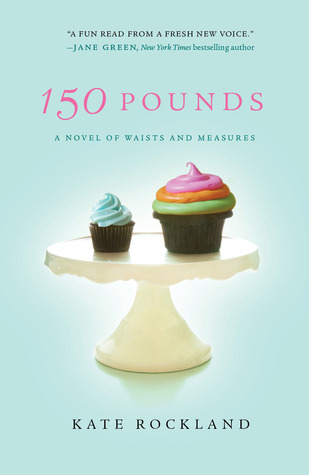 150 Pounds: A Novel of Waists and Measures