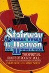 Stairway to Heaven: The Spiritual Roots of Rock 'N' Roll