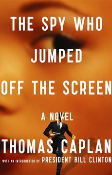 The Spy Who Jumped Off the Screen by Thomas Caplan
