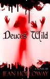 Deuces Wild by Jean Holloway