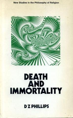 Death and Immortality by D.Z. Phillips