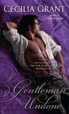 A Gentleman Undone by Cecilia Grant