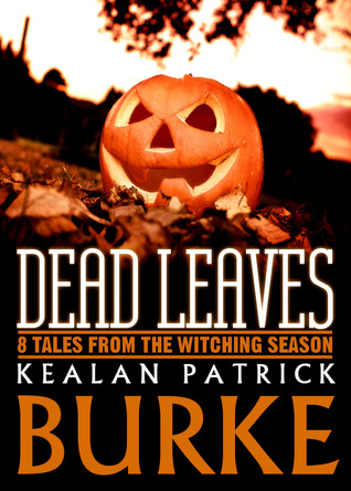 Dead Leaves by Kealan Patrick Burke