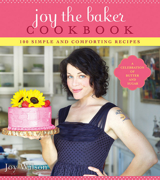 Joy the Baker Cookbook by Joy Wilson