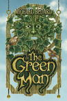 The Green Man by Michael Bedard