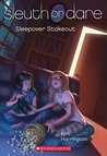 Sleepover Stakeout (Sleuth or Dare, #2)