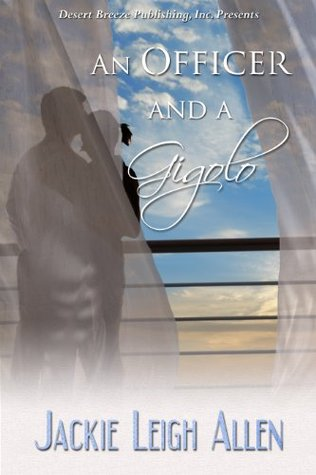 An Officer and a Gigolo by Jackie Leigh Allen