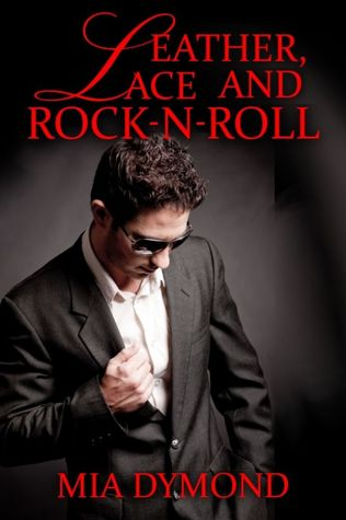 Leather, Lace and Rock-n-Roll by Mia Dymond