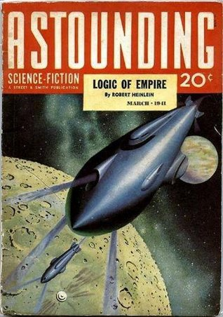 Logic of Empire by Robert A. Heinlein