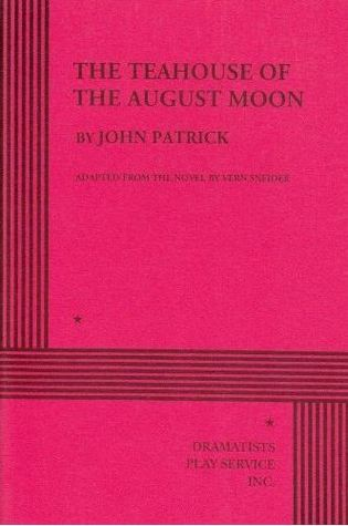 The Teahouse Of The August Moon by John     Patrick