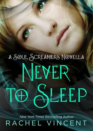 Never to Sleep (Soul Screamers, #5.5)