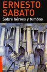 Sobre hroes y tumbas by Ernesto Sabato