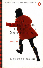 The Girl's Guide to Hunting and Fishing