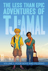 The Less Than Epic Adventures of TJ and Amal Volume 1 by E.K. Weaver