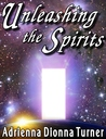 Unleashing the Spirits