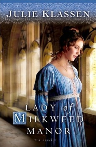 book cover of Lady of Milkweed Manor by Julie Klassen shows woman in blue dress looking out a window
