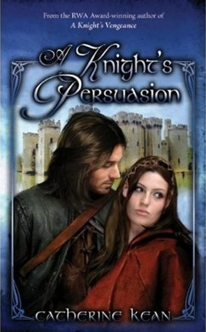 A Knight's Persuasion by Catherine Kean
