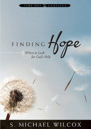 Finding Hope by S. Michael Wilcox