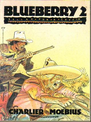 Download free Blueberry 2: Ballad for a Coffin (Blueberry #15) FB2 by Jean-Michel Charlier, Jean Giraud