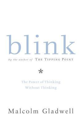 Blink: The Power of Thinking Without Thinking