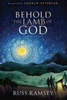 Behold the Lamb of God: The True Tall Tale of the Coming of Christ